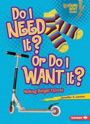 Do I Need It? or Do I Want It?: Making Budget Choices Cover Image