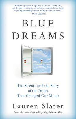 Blue Dreams: The Science and the Story of the Drugs that Changed Our Minds Cover Image