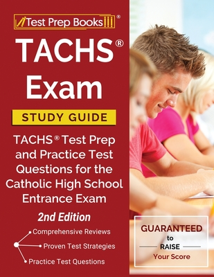 TACHS Exam Study Guide: TACHS Test Prep and Practice Test Questions for the Catholic High School Entrance Exam [2nd Edition] Cover Image