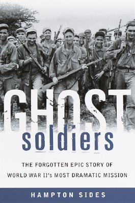 Ghost Soldiers: The Forgotten Epic Story of World War II's Most Dramatic Mission Cover Image