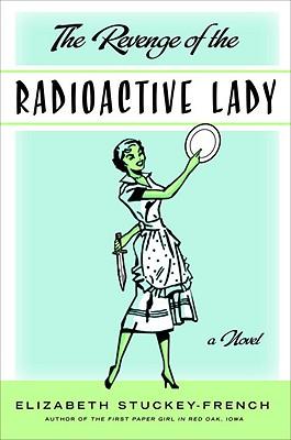 Revenge of the Radioactive Lady