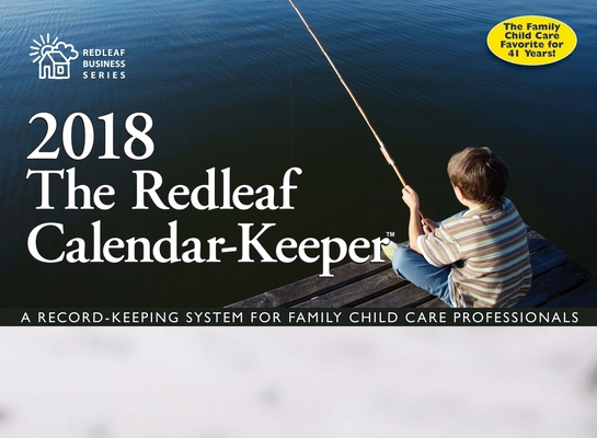 Redleaf Calendar-Keeper: A Record-Keeping System for Family Child Care Professionals (Redleaf Business) Cover Image
