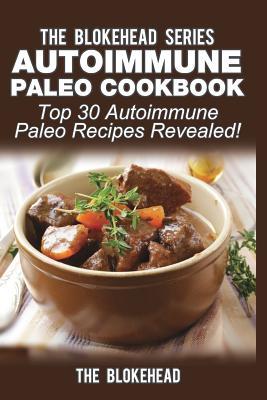 Autoimmune Paleo Cookbook: Top 30 Autoimmune Paleo Recipes Revealed! Cover Image