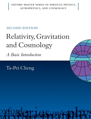 Relativity, Gravitation and Cosmology: A Basic Introduction (Oxford Master Series in Physics #11) Cover Image