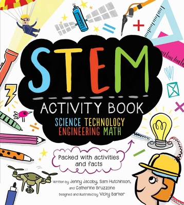 STEM Activity Book: Science Technology Engineering Math: Packed with Activities and Facts (STEM Starters for Kids) Cover Image