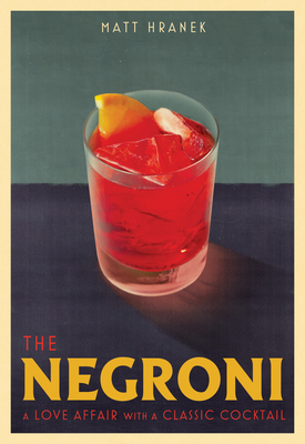 The Negroni: A Love Affair with a Classic Cocktail Cover Image