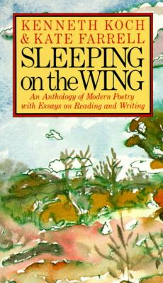 Sleeping on the Wing: An Anthology of Modern Poetry with Essays on Reading and Writing Cover Image