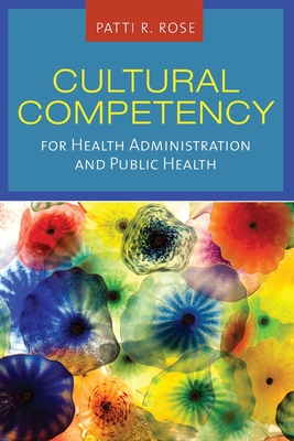 Cultural Competency for Health Administration and Public Health Cover Image
