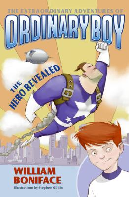 The Extraordinary Adventures of Ordinary Boy, Book 1 Cover