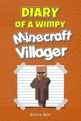 Diary of a Wimpy Minecraft Villager: (An Unofficial Minecraft Book) Cover Image