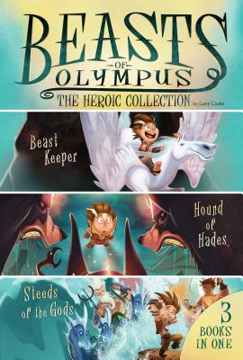 Beasts of Olympus: The Heroic Collection by Lucy Coats