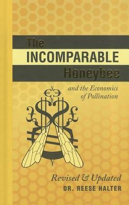 The Incomparable Honeybee and the Economics of Pollination: Revised & Updated (R.M.B. Manifestos) Cover Image