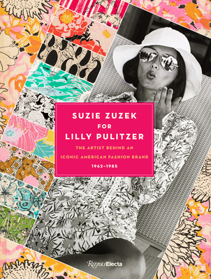 Suzie Zuzek for Lilly Pulitzer: The Artist Behind an Iconic American Fashion Brand, 1962-1985 Cover Image