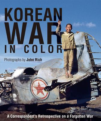 Korean War in Color: A Correspondent's Retrospective on a Forgotten War Cover Image