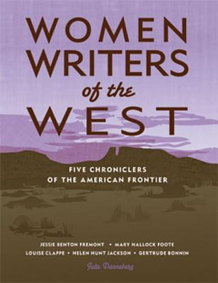 Women Writers of the West: Five Chroniclers of the Frontier Cover Image