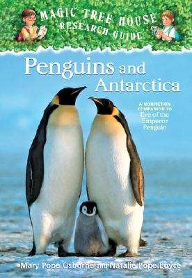 Penguins and Antarctica: A Nonfiction Companion to Magic Tree House #40: Eve of the Emperor Penguin Cover Image