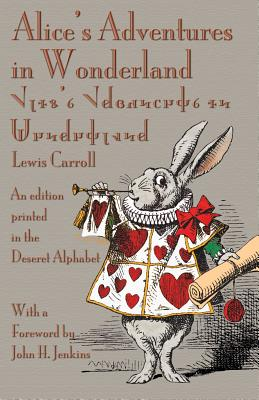 Alice's Adventures in Wonderland: An Edition Printed in the Deseret Alphabet Cover Image
