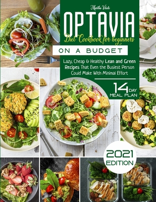 Optavia Diet Cookbook for Beginners on a Budget: Lazy, Cheap and Healthy Lean and Green Recipes That Even the Busiest Person Could Make Cover Image