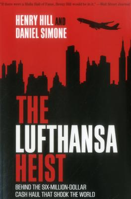 The Lufthansa Heist: Behind the Six-Million-Dollar Cash Haul That Shook the World Cover Image