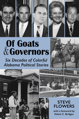 Of Goats & Governors: Six Decades of Colorful Alabama Political Stories Cover Image