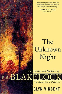 The Unknown Night: The Genius and Madness of R.A. Blakelock, an American Painter Cover Image