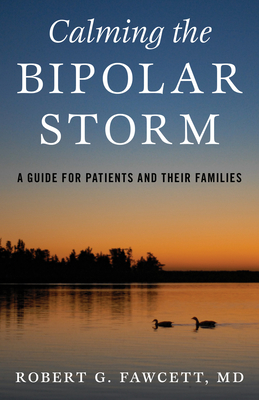 Calming the Bipolar Storm: A Guide for Patients and Their Families Cover Image