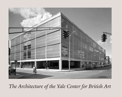 Cover for The Architecture of the Yale Center for British Art