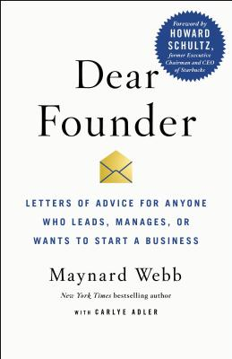Dear Founder: Letters of Advice for Anyone Who Leads, Manages, or Wants to Start a Business Cover Image