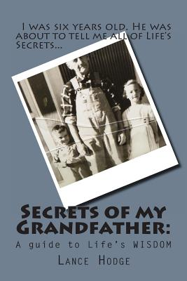 Secrets of my Grandfather: : A guide to Life's WISDOM Cover Image