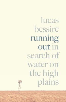 Running Out: In Search of Water on the High Plains Cover Image