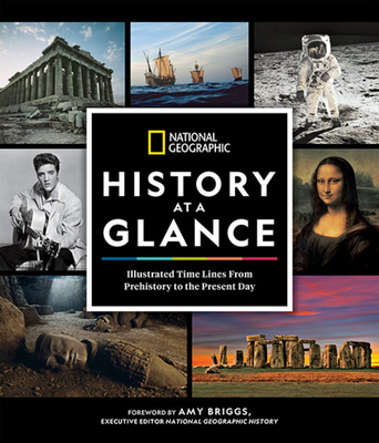 National Geographic History at a Glance: Illustrated Time Lines From Prehistory to the Present Day Cover Image