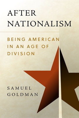 After Nationalism: Being American in an Age of Division (Radical Conservatisms) Cover Image