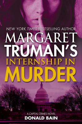 Margaret Truman's Internship in Murder: A Capital Crimes Novel Cover Image
