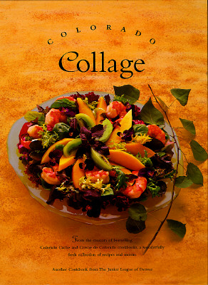 Colorado Collage (Celebrating Twenty Five Years of Culinary Artistry) Cover Image
