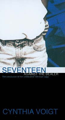 Seventeen Against the Dealer (Tillerman Cycle (Pb) #3) Cover Image