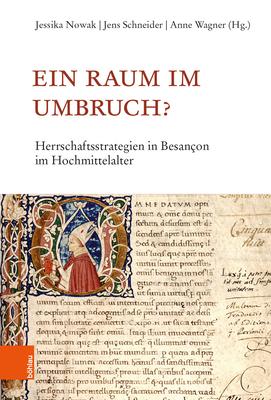 Ein Raum Im Umbruch?: Herrschaftsstrategien in Besancon Im Hochmittelalter Cover Image