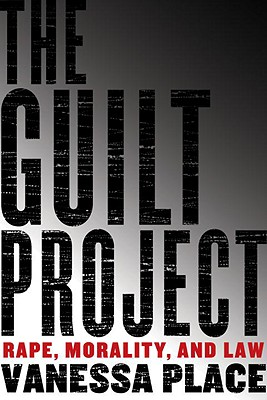 The Guilt Project: Rape, Morality and Law Cover Image