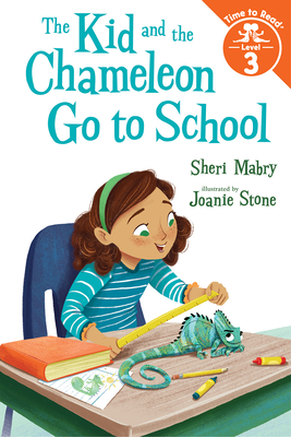 The Kid and the Chameleon Go to School (the Kid and the Chameleon: Time to Read, Level 3) Cover Image