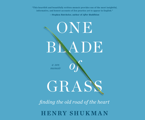 One Blade of Grass: Finding the Old Road of the Heart, a Zen Memoir Cover Image