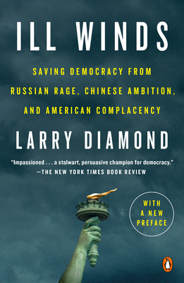 Ill Winds: Saving Democracy from Russian Rage, Chinese Ambition, and American Complacency Cover Image