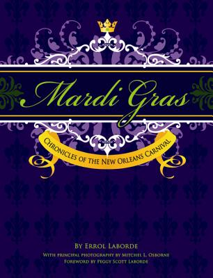 Mardi Gras: Chronicles of the New Orleans Carnival Cover Image