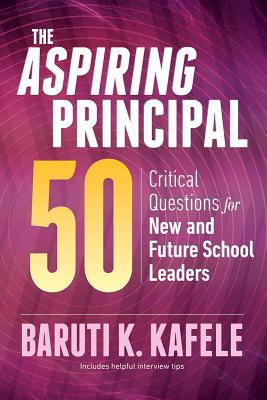 The Aspiring Principal 50: Critical Questions for New and Future School Leaders Cover Image