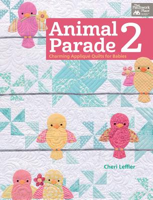 Animal Parade 2 Charming Applique Quilts For Babies That