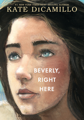 Beverly, Right Here Kate DiCamillo, Candlewick, $16.99,