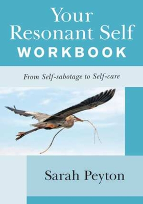 Your Resonant Self Workbook: From Self-sabotage to Self-care cover