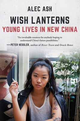 Wish Lanterns: Young Lives in New China Cover Image