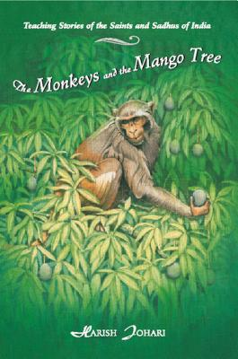 The Monkeys and the Mango Tree: Teaching Stories of the Saints and Sadhus of India Cover Image