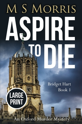 Aspire to Die (Large Print Edition): An Oxford Murder Mystery Cover Image