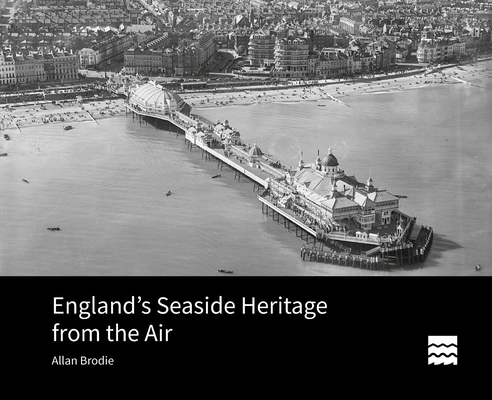 England's Seaside Heritage from the Air (Historic England) Cover Image