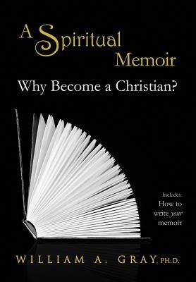Why Become a Christian? a Spiritual Memoir Cover Image